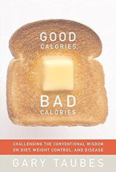 Gary Taubes - Good Calories, Bad Calories